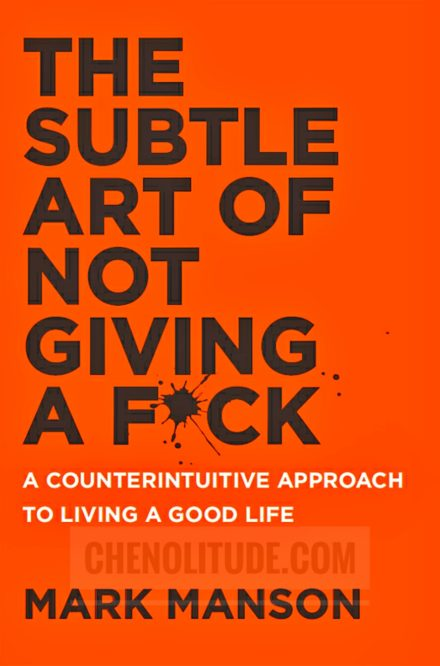 The Subtle Art of Not Giving A F*ck: A Giving Back to Oneself