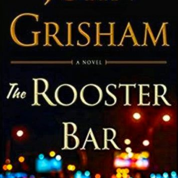 Rooster Bar: The Other Side of Grisham