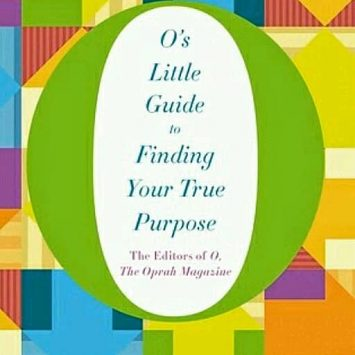 O's Little Guide to Finding Your True Purpose: What's Your Calling?